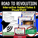 Road to Revolution Guided Notes and PowerPoints American History