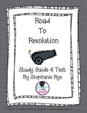 Road to Revolution Study Guide and Test