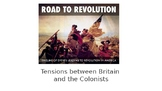 Road to Revolution - Tensions between Britain and the Colonies