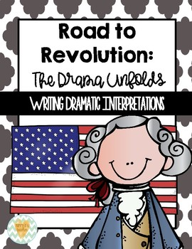 American Revolution-Writing Plays Based on Boston Massacre, Boston Tea Party