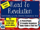 Road to the American Revolution UNIT PowerPoints, Organizers, Study Guide, Test