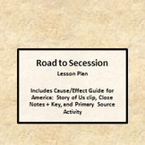 Road to Secession - Notes, Cause and Effect, and Primary S