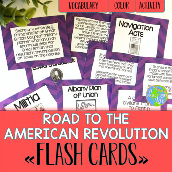 American Revolution Road to the American Revolution Flash Cards