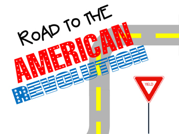 Road to the American Revolution-Interactive Notebook