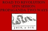 Road to the American Revolution Spin Session: Propaganda Two Ways