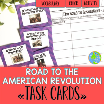 American Revolution Road to the American Revolution Task Cards