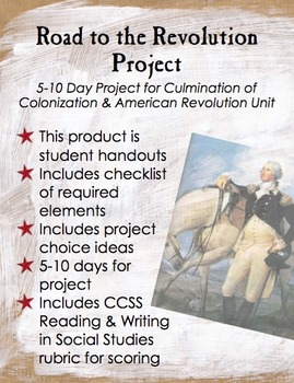 American Revolution - Road to the Revolution Culminating Project