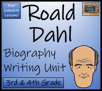 Roald Dahl - 3rd & 4th Grade Biography Writing Activity