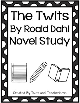 Roald Dahl Author Study: Esio Trot, The Twits, and The Mag