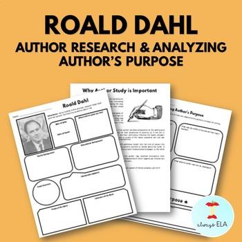 Roald Dahl - Author Study Worksheet, Author's Purpose, Author Research, Bio