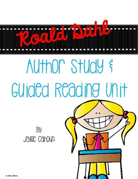 Roald Dahl Author Study and Guided Reading Unit