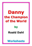"""Roald Dahl """"Danny the Champion of the World"""" worksheets"""