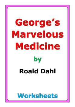 "Roald Dahl ""George's Marvelous Medicine"" worksheets"