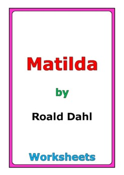 "Roald Dahl ""Matilda"" worksheets"