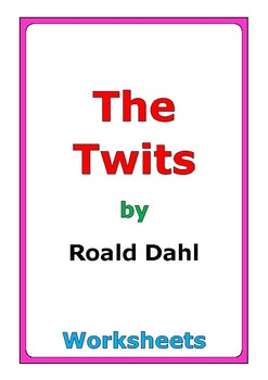 "Roald Dahl ""The Twits"" worksheets"