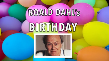 Roald Dahl's Birthday Pack - Presentation and Quiz - Lesson, Activity