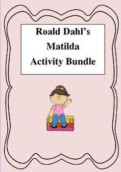 Roald Dahl's Matilda: Lesson and Activity Bundle