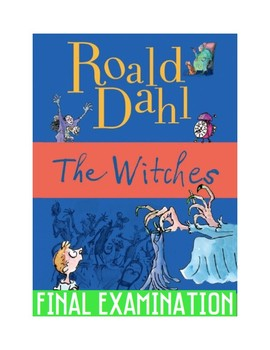 """Roald Dahl's """"The Witches"""" Final Exam (41 Mult. Choice Questions w/ Answer Key)"""