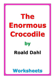 "Roald Dahl ""The Enormous Crocodile"" worksheets"