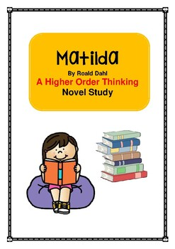 "Roald Dahl's ""Matilda"" Chapter by Chapter Novel Study- Higher Order Thinking"
