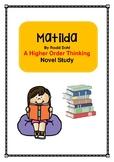 "Roald Dahl's ""Matilda"" Chapter by Chapter Novel Study- Higher Order Thinking"