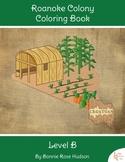 Roanoke Colony Coloring Book-Level B