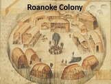 Roanoke Colony - Power Point facts history information lesson