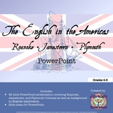 Roanoke, Jamestown, and Plymouth: The English in the Americas PowerPoint
