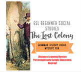 Roanoke, The Lost Colony Mystery. ESL Social Studies. Dist