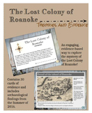 Roanoke: The Mystery of the Lost Colony:  Theories and Evidence