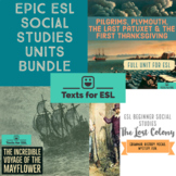 Roanoke, The Pilgrims, The Mayflower and the First Thanksgiving ESL Unit Bundle.