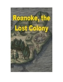 Roanoke, the Lost Colony - A Short History