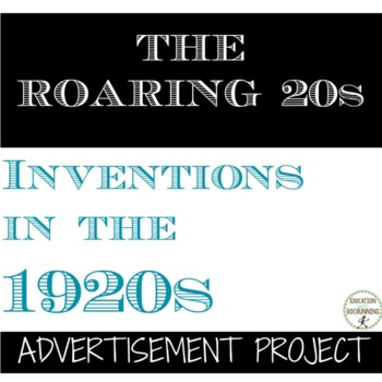 Roaring 20s Inventions of the 1920s Advertisement Project for U.S. History