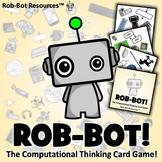 Rob-Bot! The Computational Thinking Card Game!