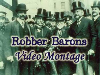 Robber Barons of the Gilded Age - Video Montage/Introduction