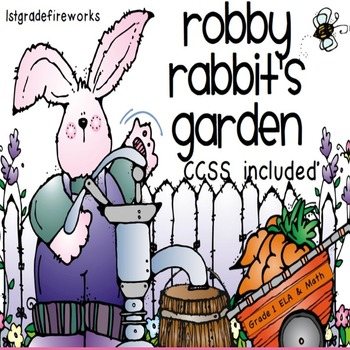 Robby Rabbit's Garden...Grade 1 Unit of Study...CCSS included