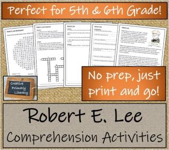 Robert E. Lee - 5th Grade & 6th Grade Close Reading & Biography Bundle