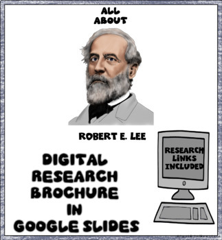 Robert E. Lee  Digital Research Brochure in Google Slides™