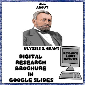 Ulysses S. Grant Digital Research Brochure in Google Slides™