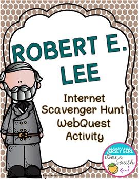 Robert E. Lee Internet Scavenger Hunt WebQuest Activity
