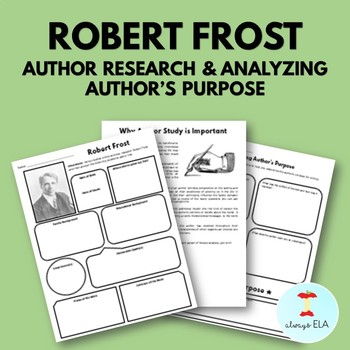 Robert Frost - Author Study Worksheet, Author's Purpose, Author Research, Bio