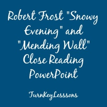 Robert Frost: Snowy Evening and Mending Wall Close Reading