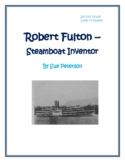 Robert Fulton – Steamboat Inventor