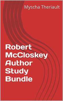 Robert McCloskey Author Study and Multiple Literature Unit Package