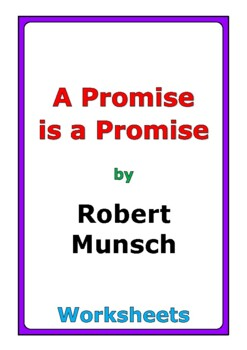 "Robert Munsch ""A Promise is a Promise"" worksheets"