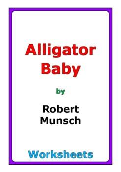 "Robert Munsch ""Alligator Baby"" worksheets"