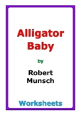 "Robert Munsch ""Alligator Baby"" worksheets"