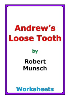 "Robert Munsch ""Andrew's Loose Tooth"" worksheets"