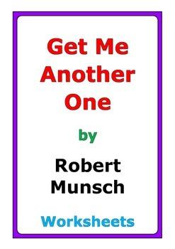 "Robert Munsch ""Get Me Another One"" worksheets"