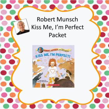 Robert Munsch Kiss Me, I'm Perfect